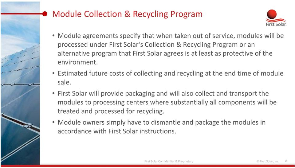 First Solar will provide packaging and will also collect and transport the modules to processing centers where substantially all components will be treated and processed for