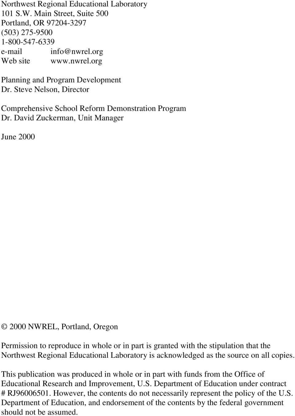 David Zuckerman, Unit Manager June 2000 2000 NWREL, Portland, Oregon Permission to reproduce in whole or in part is granted with the stipulation that the Northwest Regional Educational Laboratory is