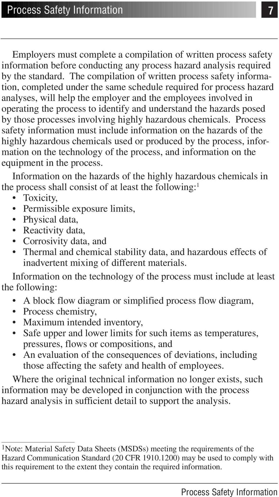 process to identify and understand the hazards posed by those processes involving highly hazardous chemicals.