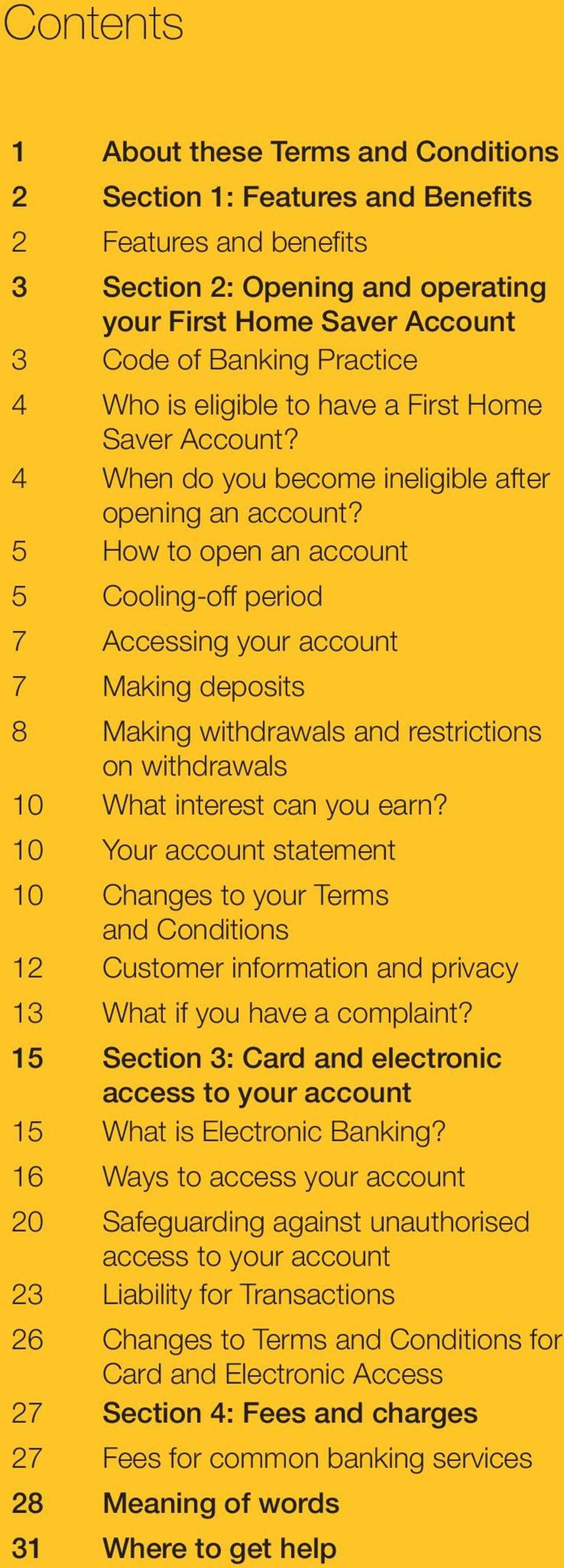 5 How to open an account 5 Cooling-off period 7 Accessing your account 7 Making deposits 8 Making withdrawals and restrictions on withdrawals 10 What interest can you earn?