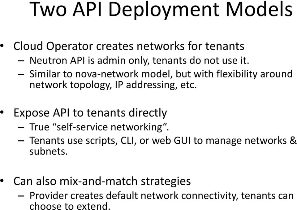 Expose API to tenants directly True self-service networking.