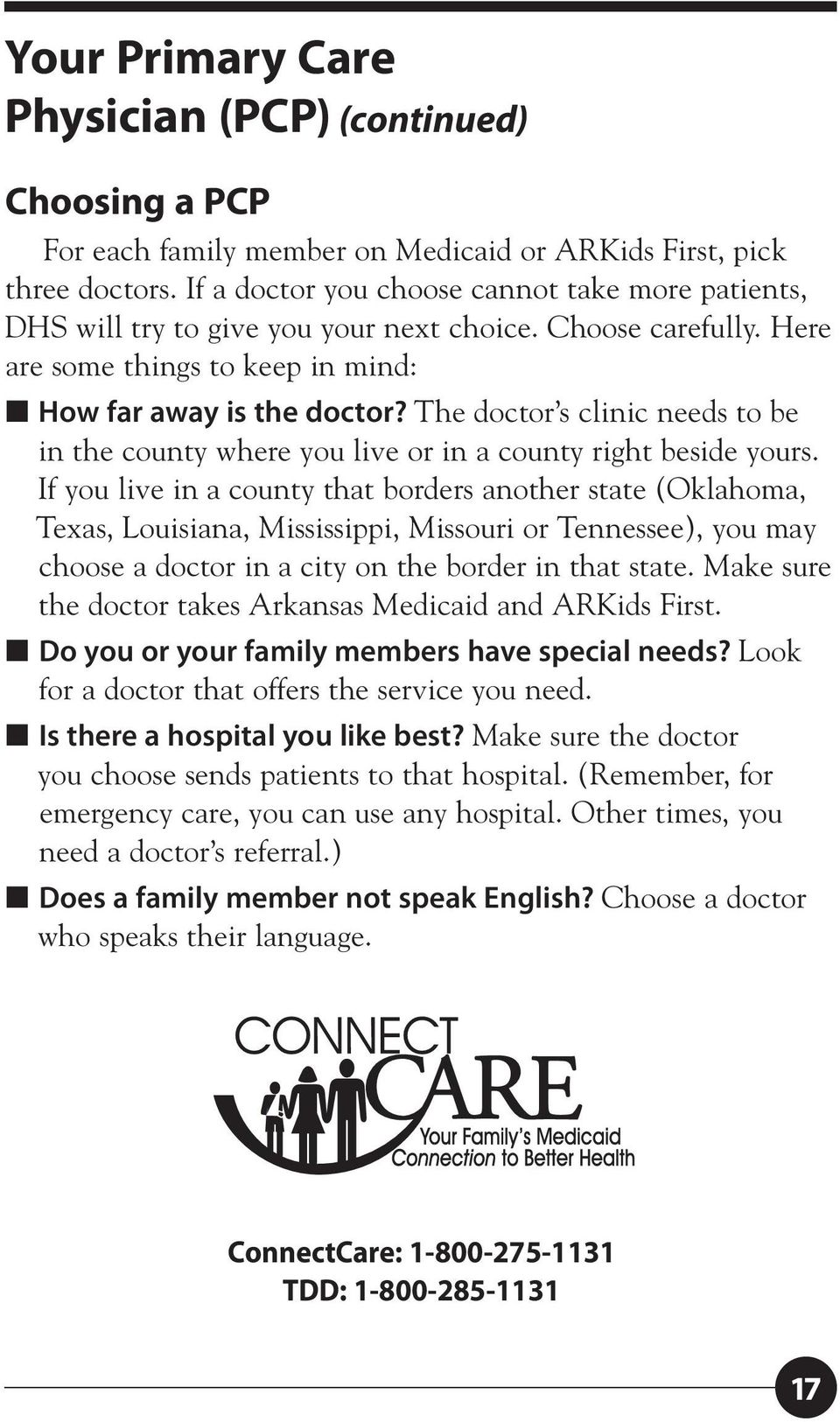 The doctor s clinic needs to be in the county where you live or in a county right beside yours.