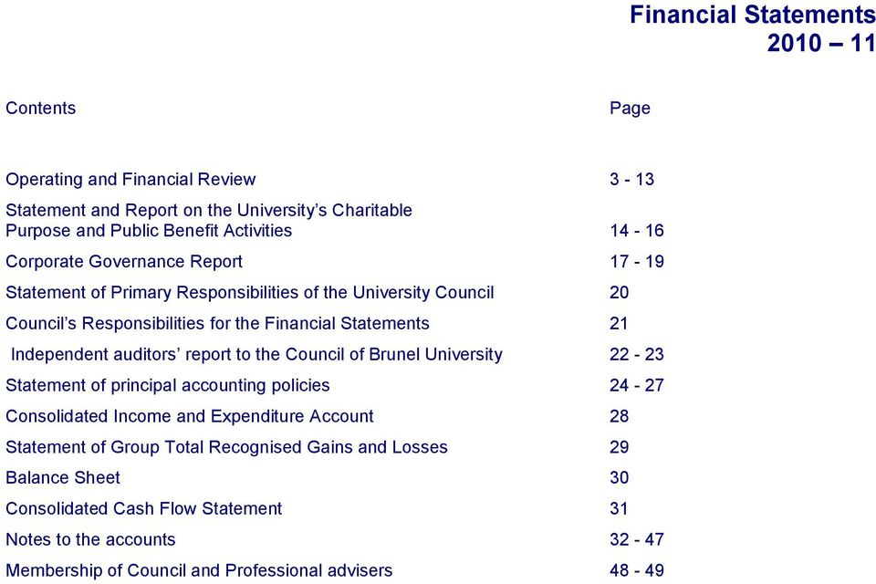 Independent auditors report to the Council of Brunel University 22-23 Statement of principal accounting policies 24-27 Consolidated Income and Expenditure Account 28