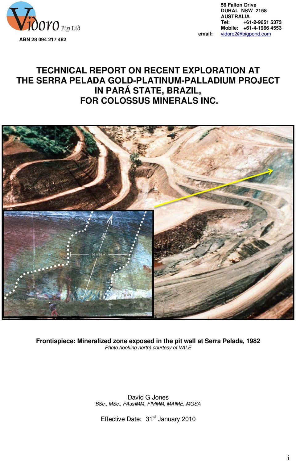 com TECHNICAL REPORT ON RECENT EXPLORATION AT THE SERRA PELADA GOLD-PLATINUM-PALLADIUM PROJECT IN PARÁ STATE, BRAZIL,
