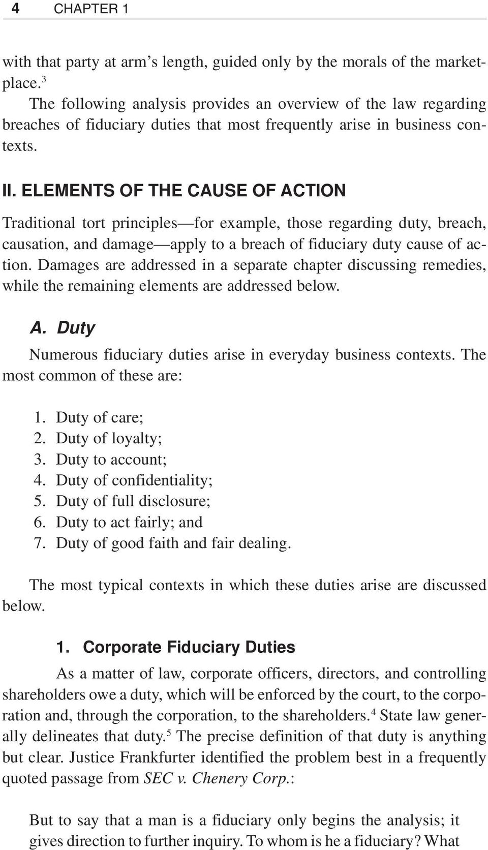 breach of fiduciary duty of director Introduction the canada business corporations act() (cbca) imposes statutory liabilities on directors of federally incorporated companiesin addition, directors can be held liable for a breach of their fiduciary duties owed to the corporation this paper provides a brief review of relevant cbca provisions and discusses some of the policy.