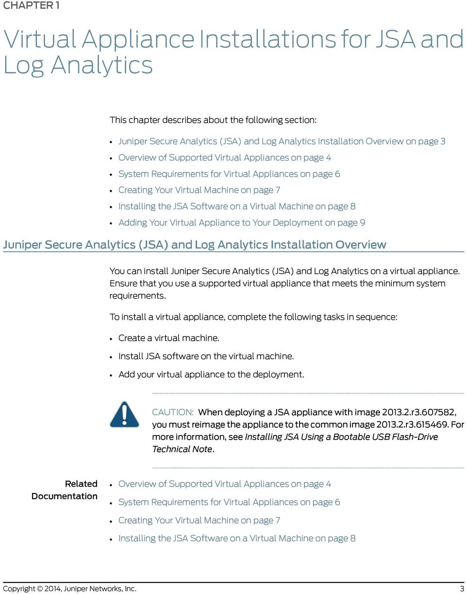 page 8 Adding Your Virtual Appliance to Your Deployment on page 9 Juniper Secure Analytics (JSA) and Log Analytics Installation Overview You can install Juniper Secure Analytics (JSA) and Log
