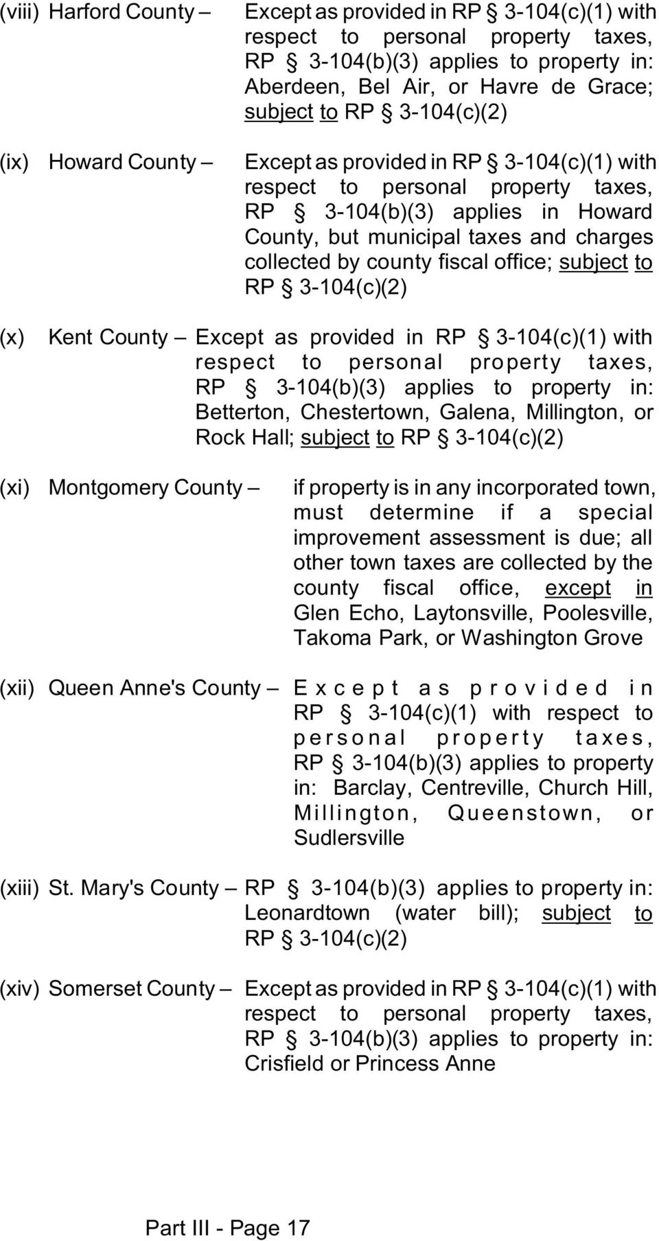 county fiscal office; subject to RP 3-104(c)(2) (x) Kent County Except as provided in RP 3-104(c)(1) with respect to personal property taxes, RP 3-104(b)(3) applies to property in: Betterton,