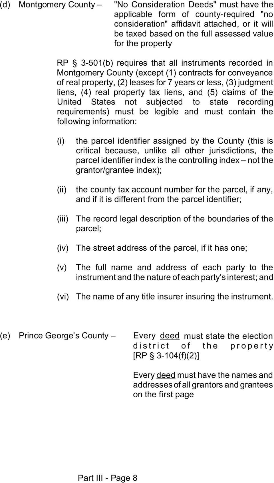 property tax liens, and (5) claims of the United States not subjected to state recording requirements) must be legible and must contain the following information: (iii) (iv) (v) (vi) the parcel