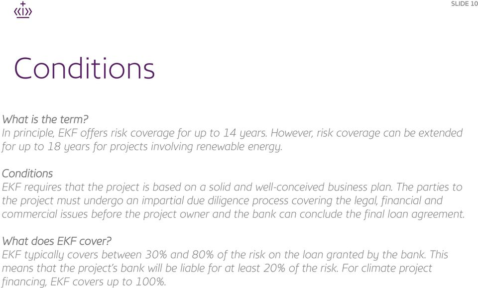 Conditions EKF requires that the project is based on a solid and well-conceived business plan.