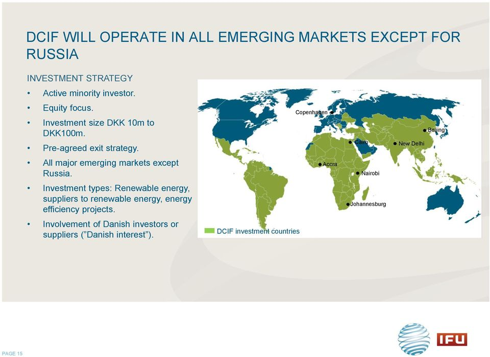 Copenhagen Cairo New Delhi Beijing All major emerging markets except Russia.