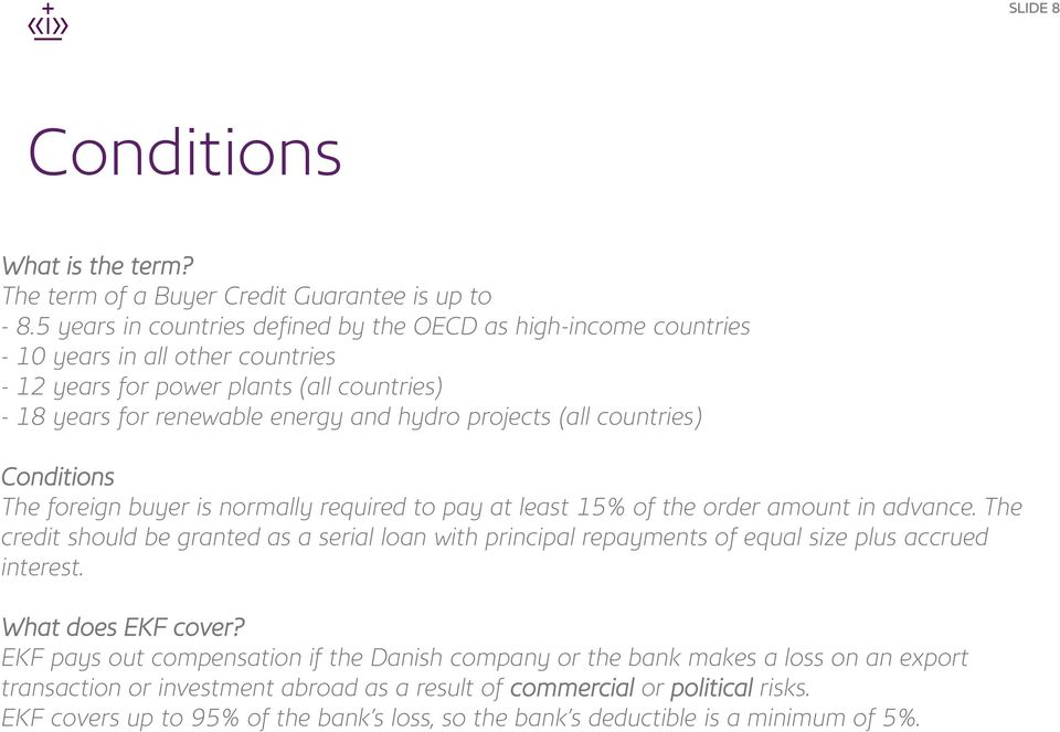 (all countries) Conditions The foreign buyer is normally required to pay at least 15% of the order amount in advance.