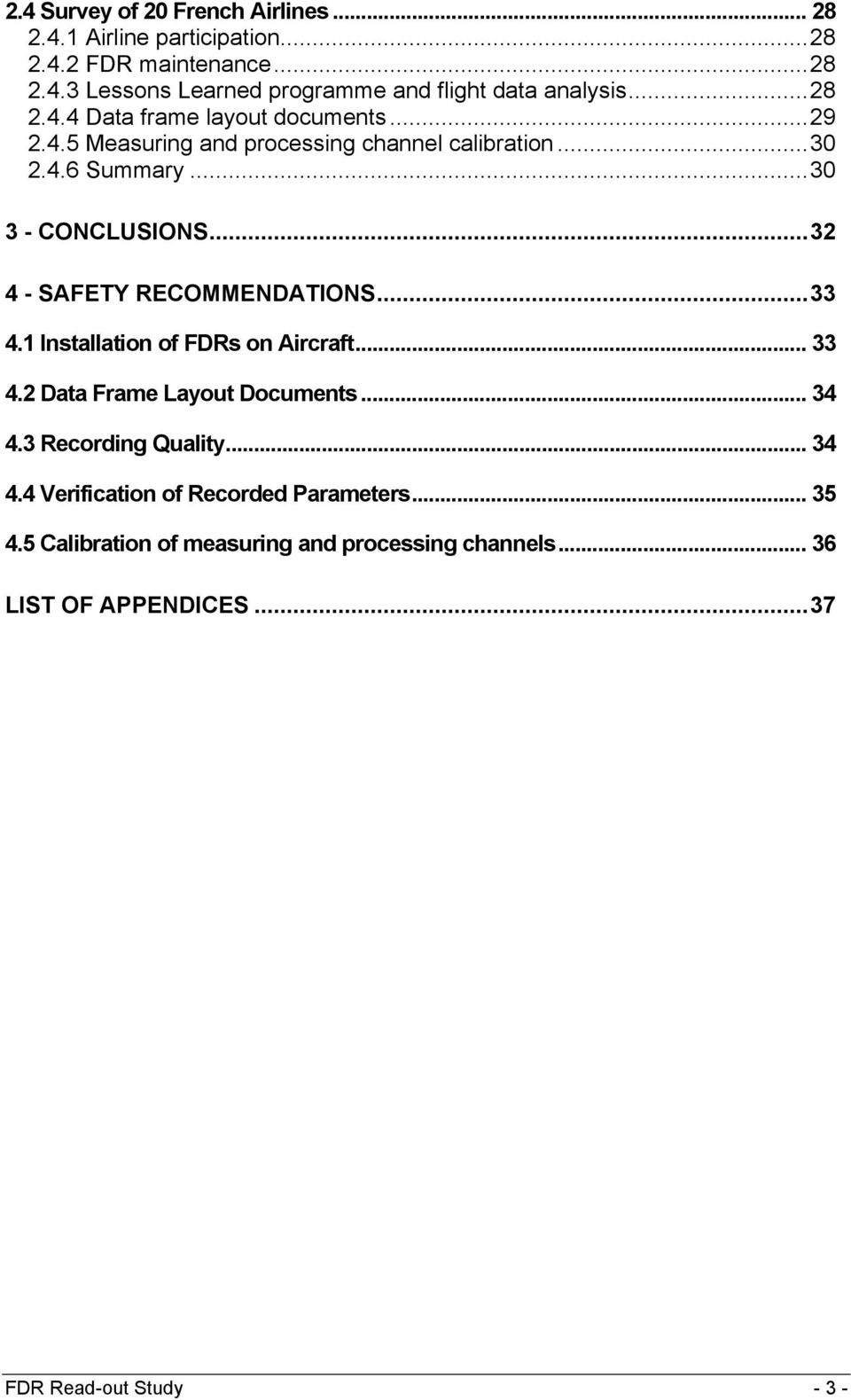 ..32 4 - SAFETY RECOMMENDATIONS...33 4.1 Installation of FDRs on Aircraft... 33 4.2 Data Frame Layout Documents... 34 4.