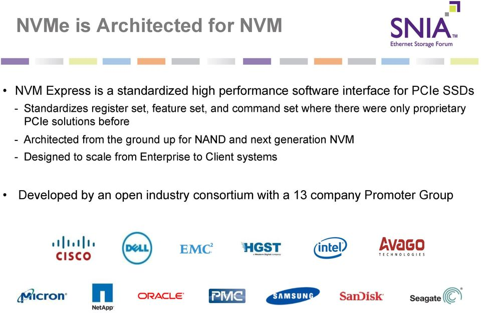 solutions before - Architected from the ground up for NAND and next generation NVM - Designed to scale
