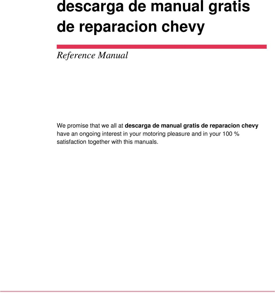 de reparacion chevy have an ongoing interest in your