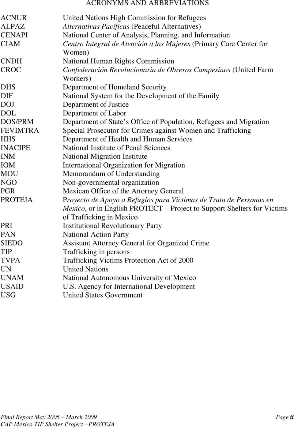 Department of Homeland Security DIF National System for the Development of the Family DOJ Department of Justice DOL Department of Labor DOS/PRM Department of State s Office of Population, Refugees