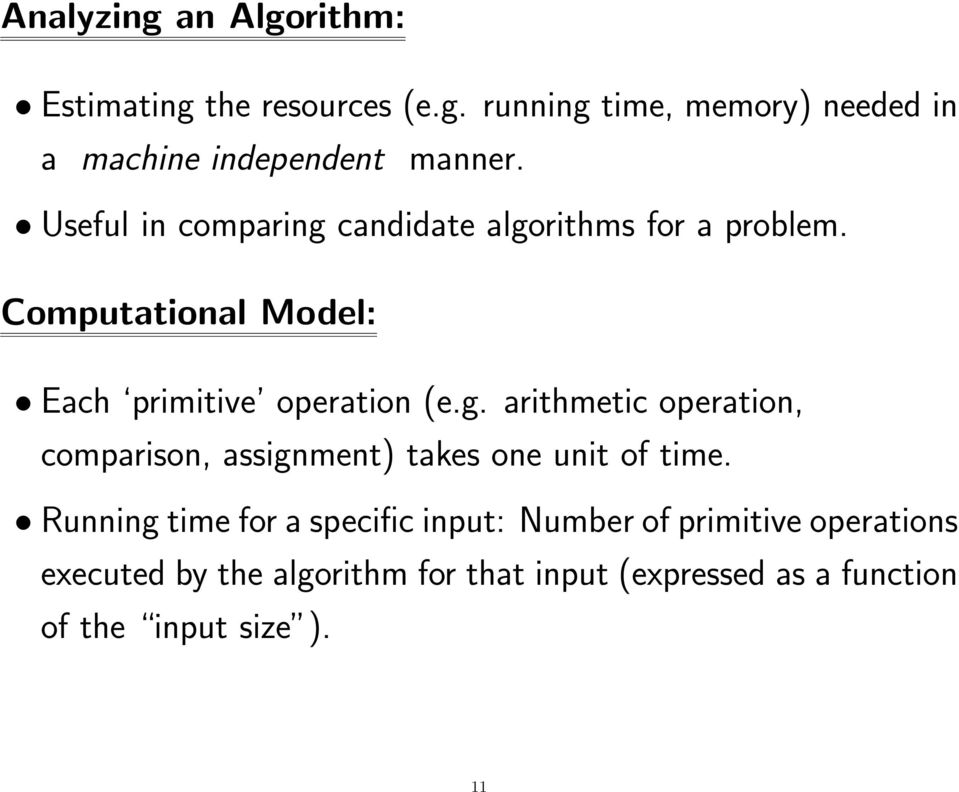 Running time for a specific input: Number of primitive operations executed by the algorithm for that input