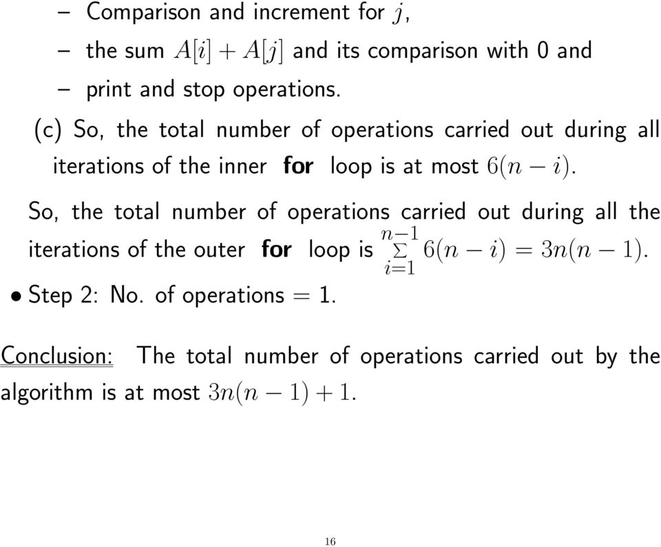 So, the total number of operations carried out during all the iterations of the outer for loop is n 1 6(n i) = 3n(n 1).