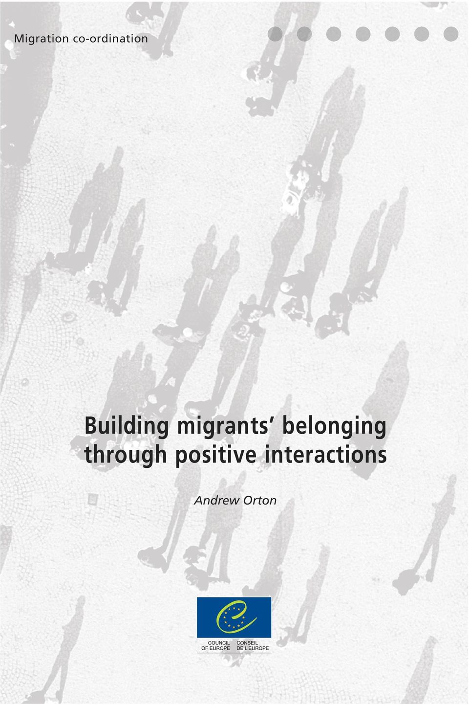 Building migrants belonging through positive interactions Andrew Orton www.coe.int The Council of Europe has 47 member states, covering virtually the entire continent of Europe.