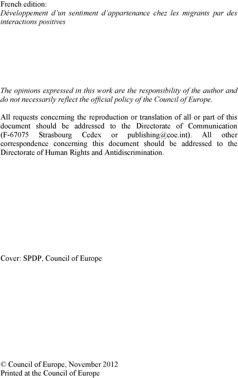 All requests concerning the reproduction or translation of all or part of this document should be addressed to the Directorate of Communication (F-67075 Strasbourg Cedex