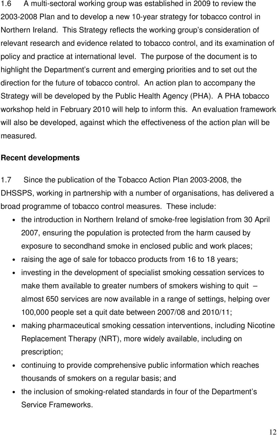 The purpose of the document is to highlight the Department s current and emerging priorities and to set out the direction for the future of tobacco control.