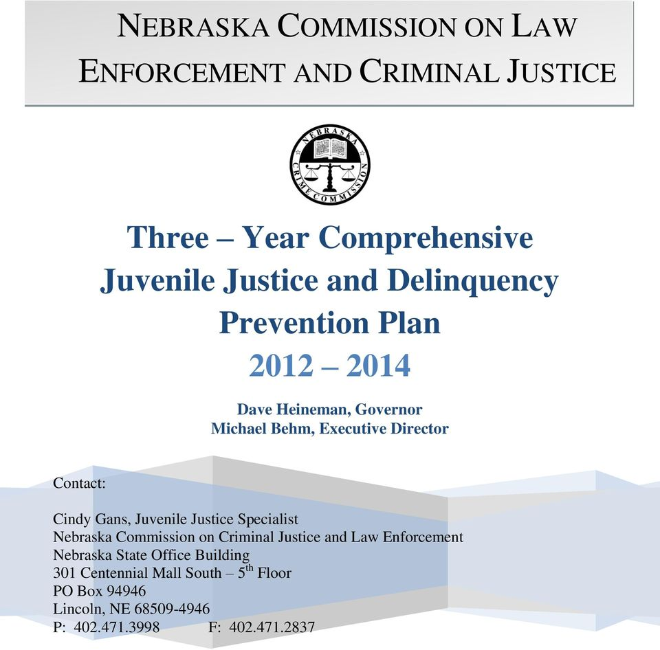 Gans, Juvenile Justice Specialist Nebraska Commission on Criminal Justice and Law Enforcement Nebraska State