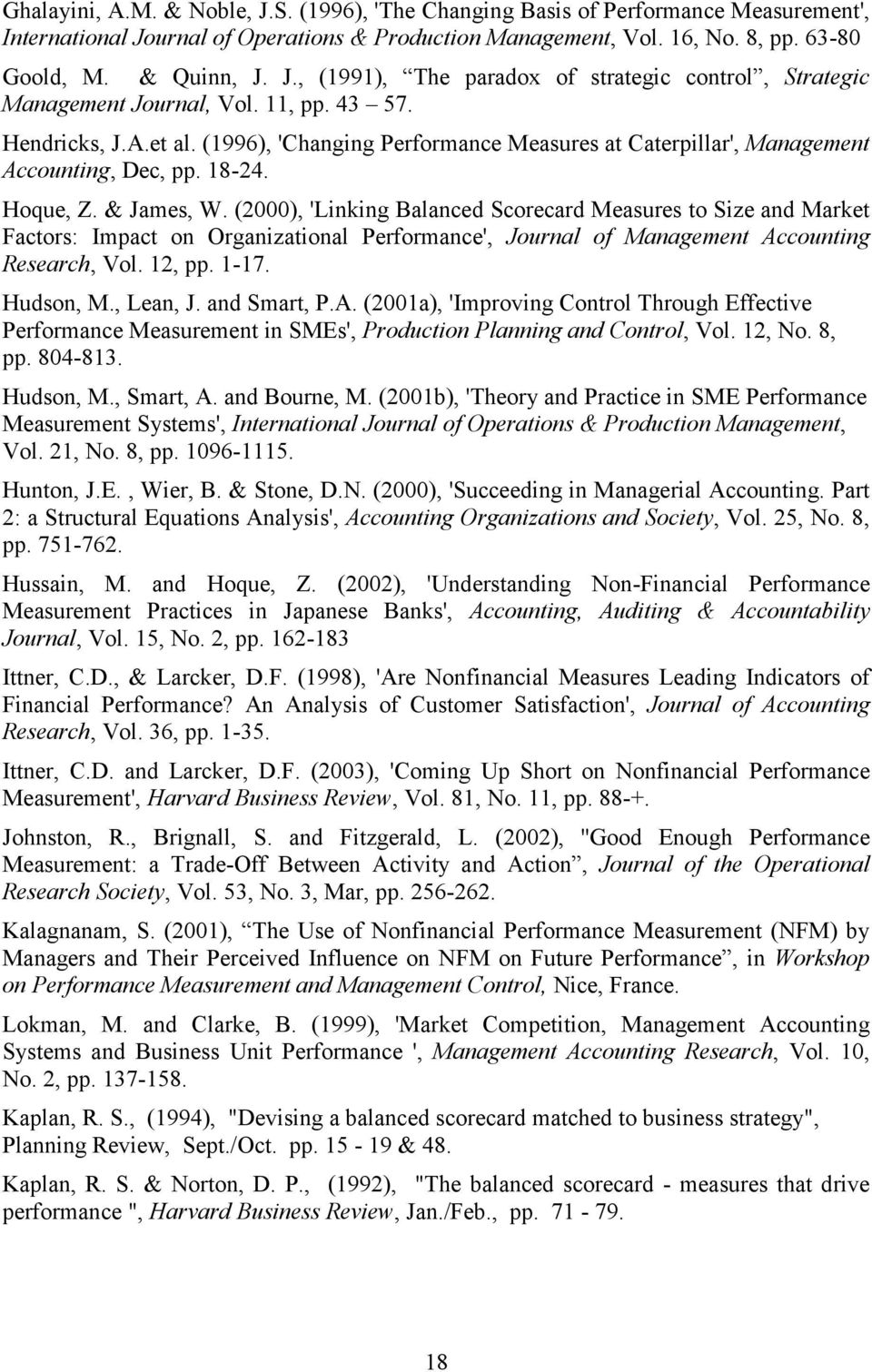 (2000), 'Linking Balanced Scorecard Measures to Size and Market Factors: Impact on Organizational Performance', Journal of Management Accounting Research, Vol. 12, pp. 1-17. Hudson, M., Lean, J.