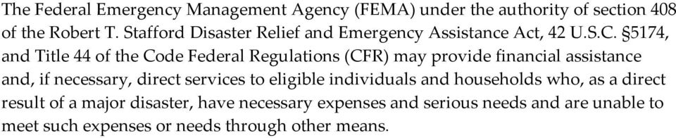 5174, and Title 44 of the Code Federal Regulations (CFR) may provide financial assistance and, if necessary, direct