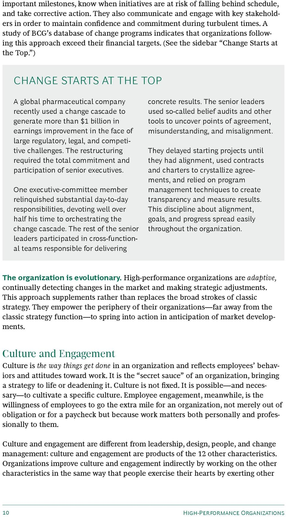 A study of BCG s database of change programs indicates that organizations following this approach exceed their financial targets. (See the sidebar Change Starts at the Top.