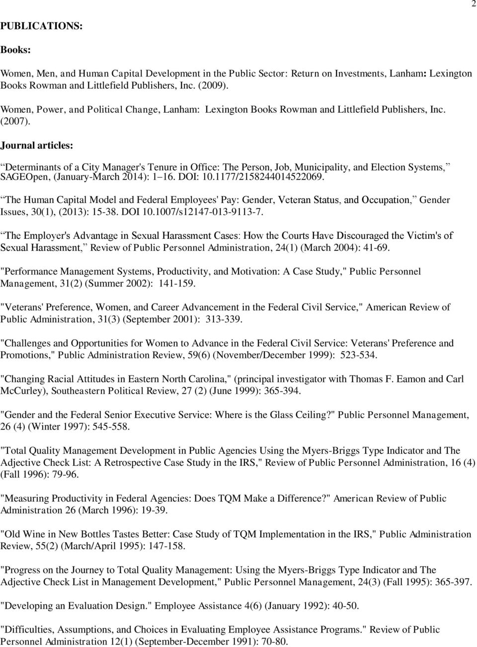 Journal articles: Determinants of a City Manager's Tenure in Office: The Person, Job, Municipality, and Election Systems, SAGEOpen, (January-March 2014): 1 16. DOI: 10.1177/2158244014522069.