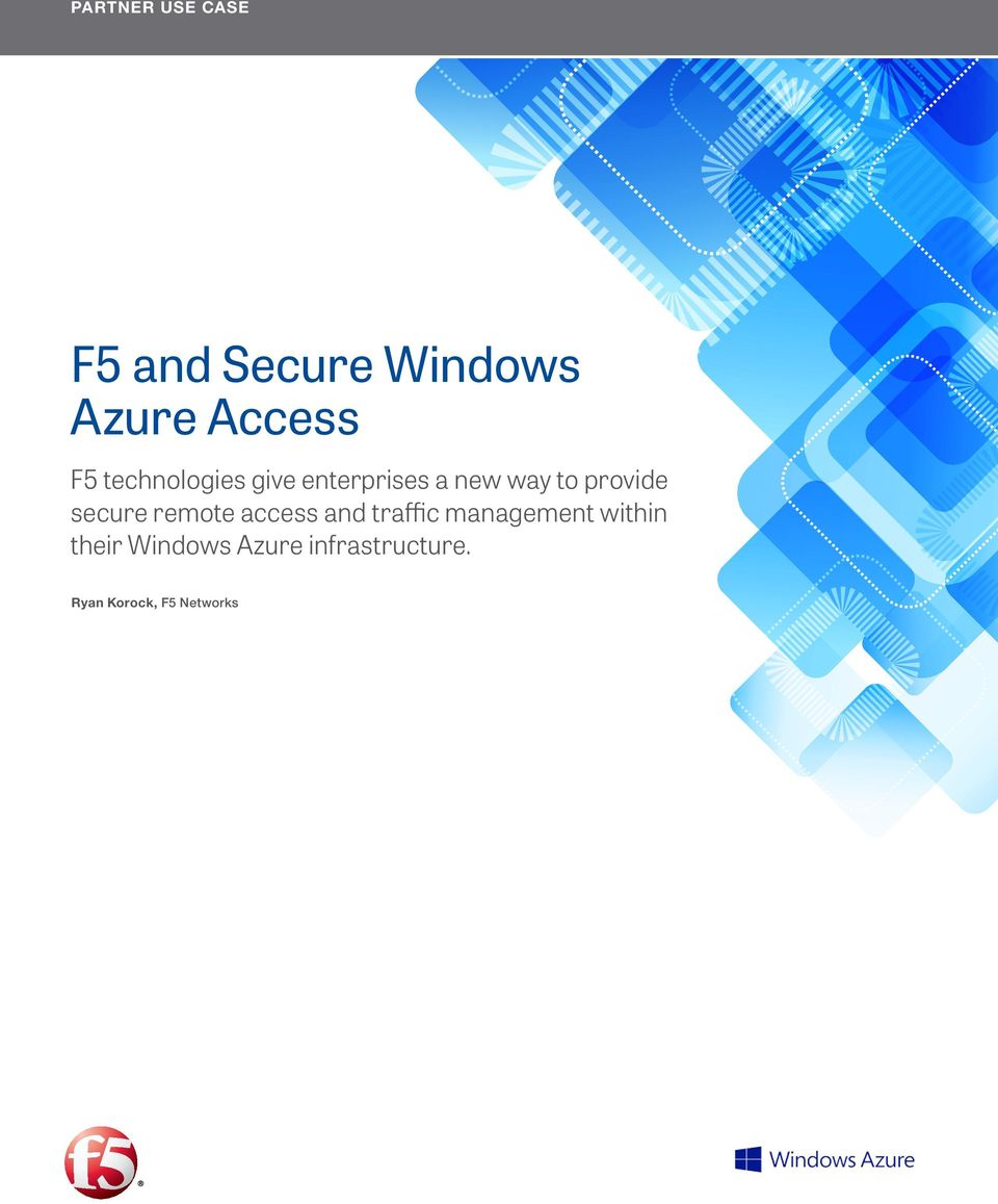 to provide secure remote access and traffic