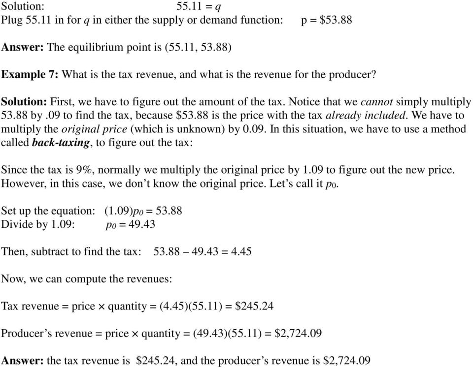 09 to find the tax, because $53.88 is the price with the tax already included. We have to multiply the original price (which is unknown) by 0.09. In this situation, we have to use a method called back-taxing, to figure out the tax: Since the tax is 9%, normally we multiply the original price by 1.