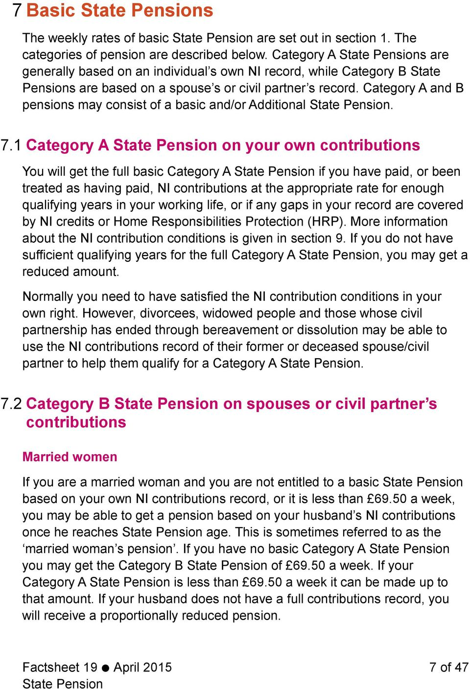 Category A and B pensions may consist of a basic and/or Additional. 7.