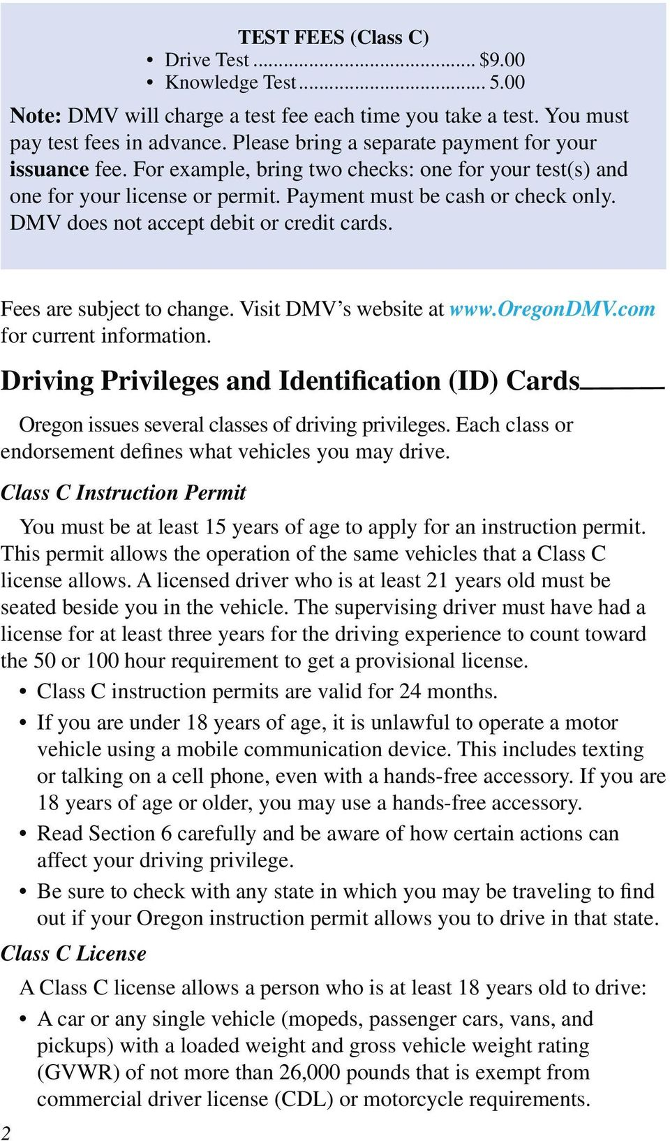 DMV does not accept debit or credit cards. Fees are subject to change. Visit DMV s website at www.oregondmv.com for current information.