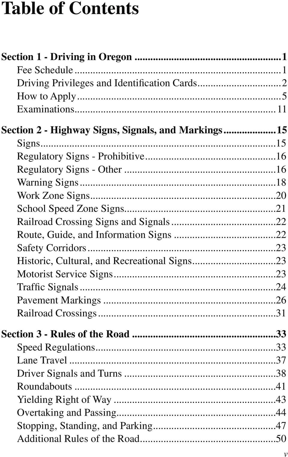 ..22 Route, Guide, and Information Signs...22 Safety Corridors...23 Historic, Cultural, and Recreational Signs...23 Motorist Service Signs...23 Traffic Signals...24 Pavement Markings.
