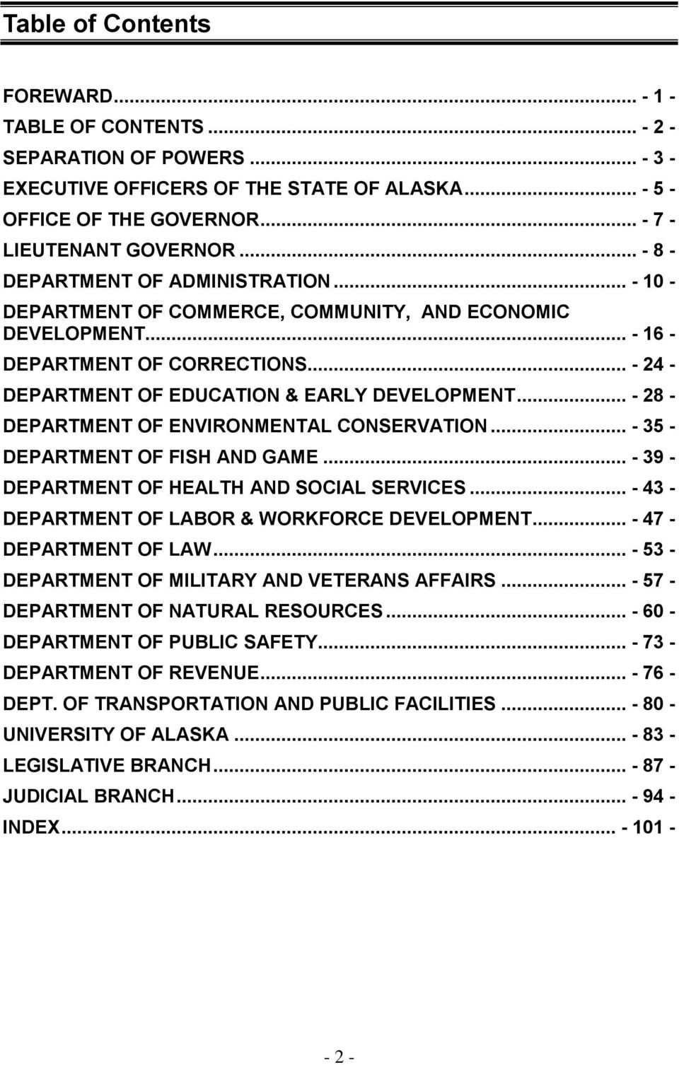 .. - 28 - DEPARTMENT OF ENVIRONMENTAL CONSERVATION... - 35 - DEPARTMENT OF FISH AND GAME... - 39 - DEPARTMENT OF HEALTH AND SOCIAL SERVICES... - 43 - DEPARTMENT OF LABOR & WORKFORCE DEVELOPMENT.