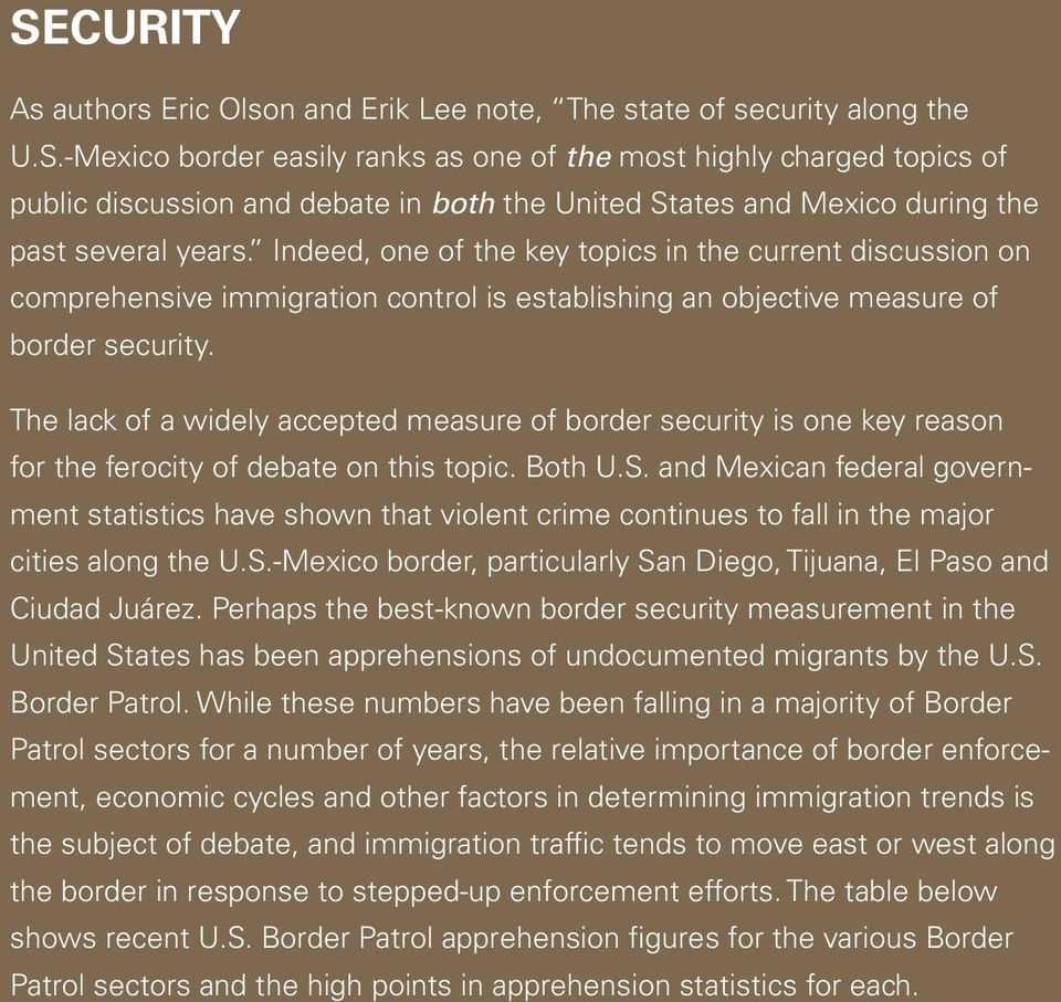 The lack of a widely accepted measure of border security is one key reason for the ferocity of debate on this topic. Both U.S.
