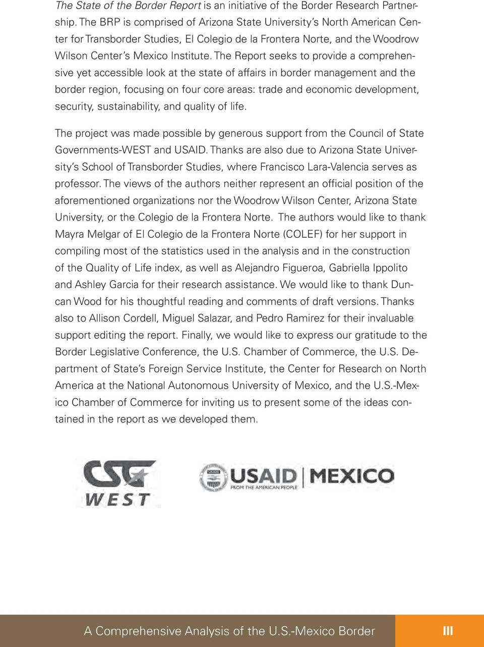 The Report seeks to provide a comprehensive yet accessible look at the state of affairs in border management and the border region, focusing on four core areas: trade and economic development,
