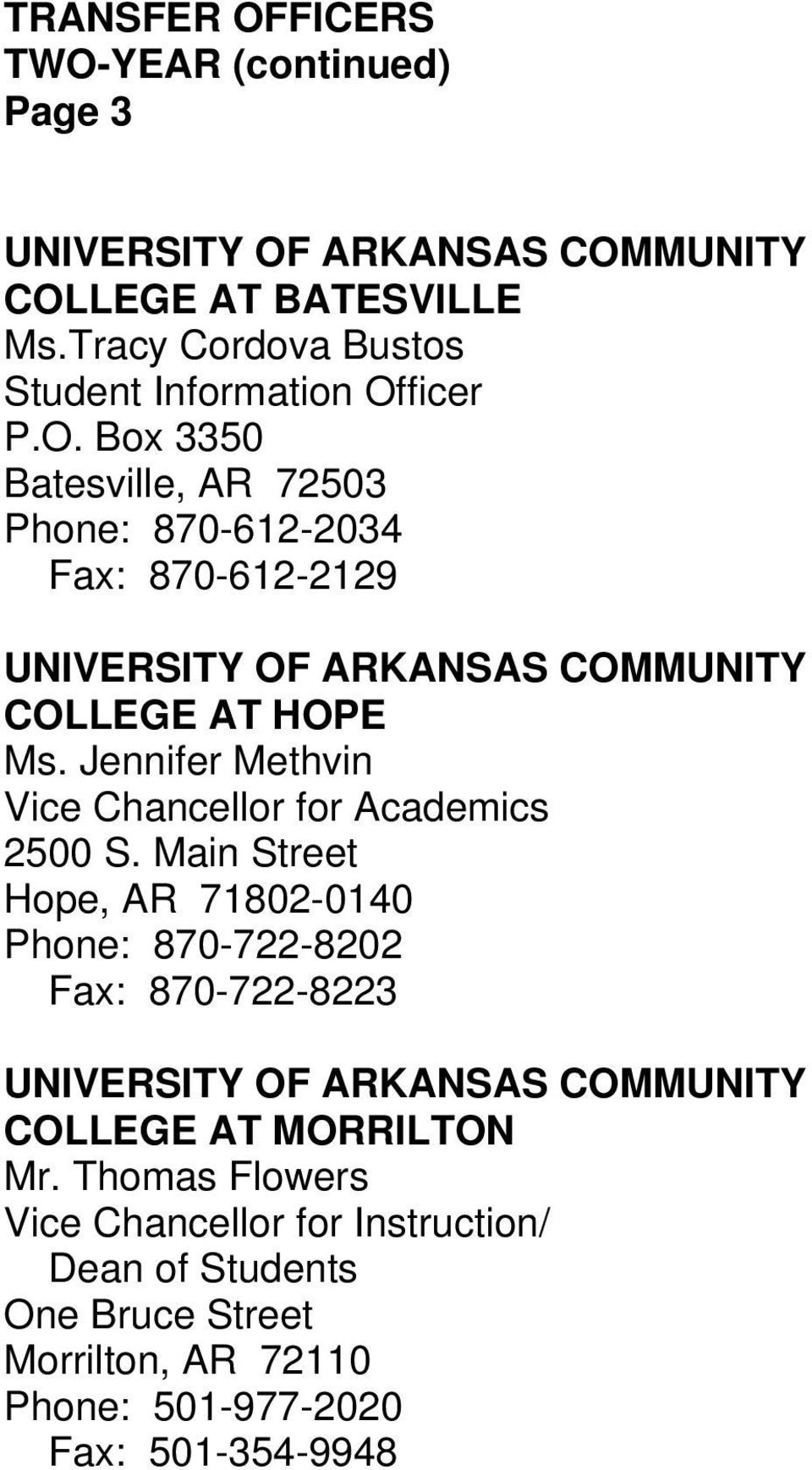 ficer P.O. Box 3350 Batesville, AR 72503 Phone: 870-612-2034 Fax: 870-612-2129 UNIVERSITY OF ARKANSAS COMMUNITY COLLEGE AT HOPE Ms.