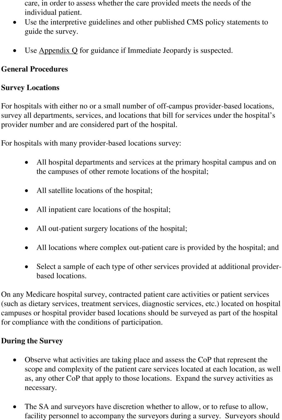 General Procedures Survey Locations For hospitals with either no or a small number of off-campus provider-based locations, survey all departments, services, and locations that bill for services under