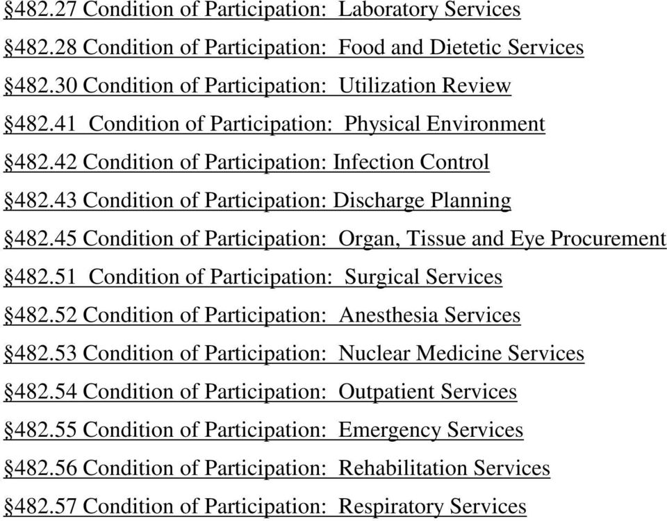45 Condition of Participation: Organ, Tissue and Eye Procurement 482.51 Condition of Participation: Surgical Services 482.52 Condition of Participation: Anesthesia Services 482.