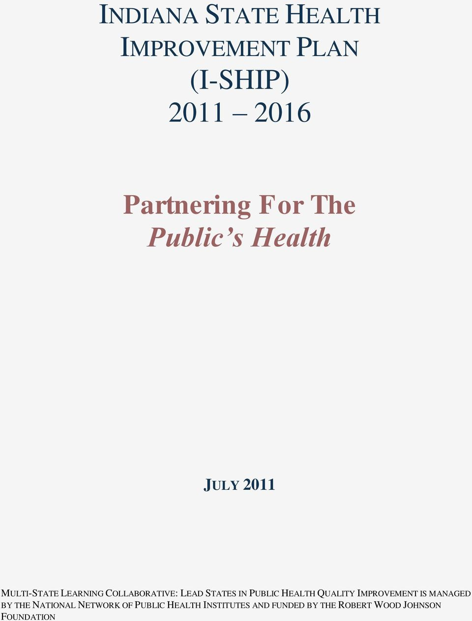 STATES IN PUBLIC HEALTH QUALITY IMPROVEMENT IS MANAGED BY THE NATIONAL