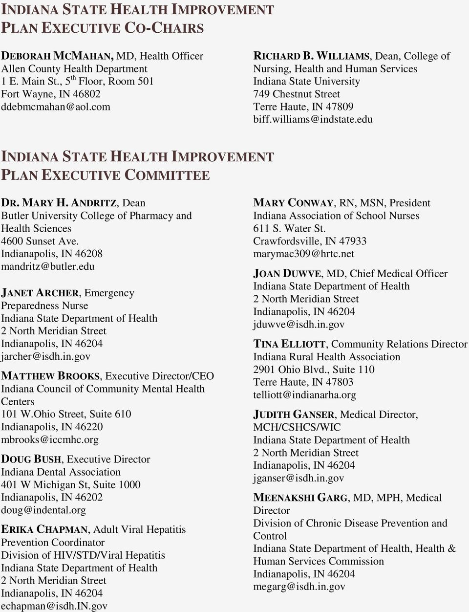 edu INDIANA STATE HEALTH IMPROVEMENT PLAN EXECUTIVE COMMITTEE DR. MARY H. ANDRITZ, Dean Butler University College of Pharmacy and Health Sciences 4600 Sunset Ave.