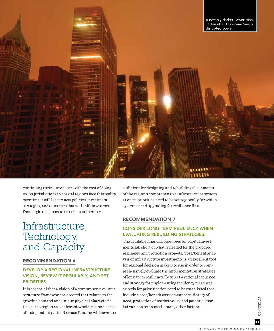 vulnerable. Infrastructure, Technology, and Capacity RECOMMENDATION 6 DEVELOP A REGIONAL INFRASTRUCTURE VISION, REVIEW IT REGULARLY, AND SET PRIORITIES.