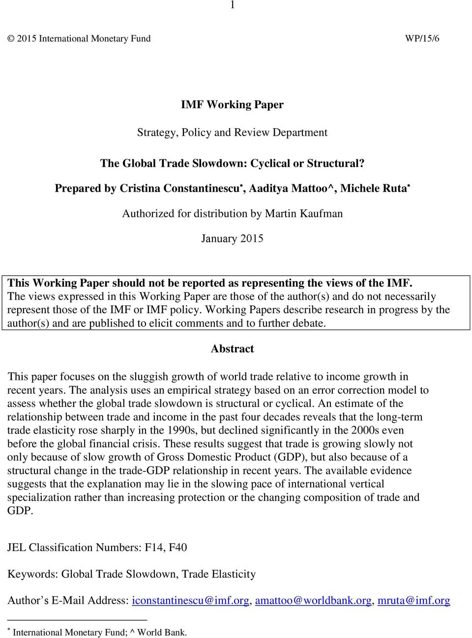 the IMF. The views expressed in this Working Paper are those of the author(s) and do not necessarily represent those of the IMF or IMF policy.