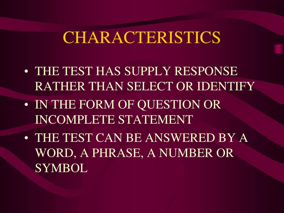 QUESTION OR INCOMPLETE STATEMENT THE TEST CAN