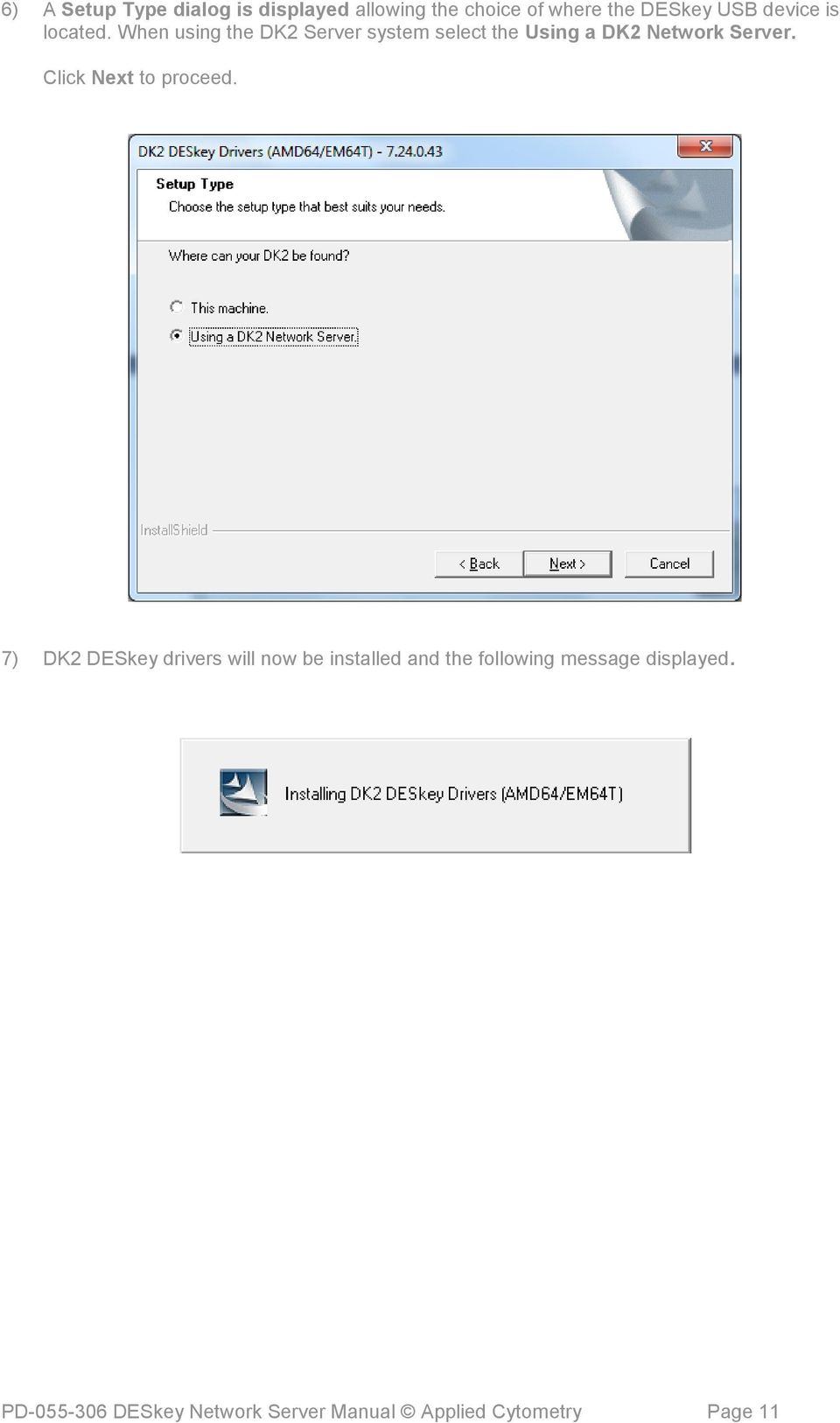 When using the DK2 Server system select the Using a DK2 Network Server.
