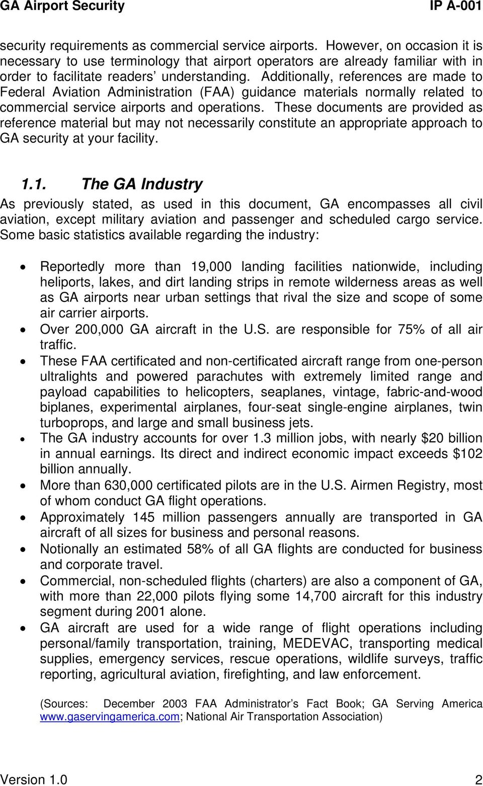 Additionally, references are made to Federal Aviation Administration (FAA) guidance materials normally related to commercial service airports and operations.