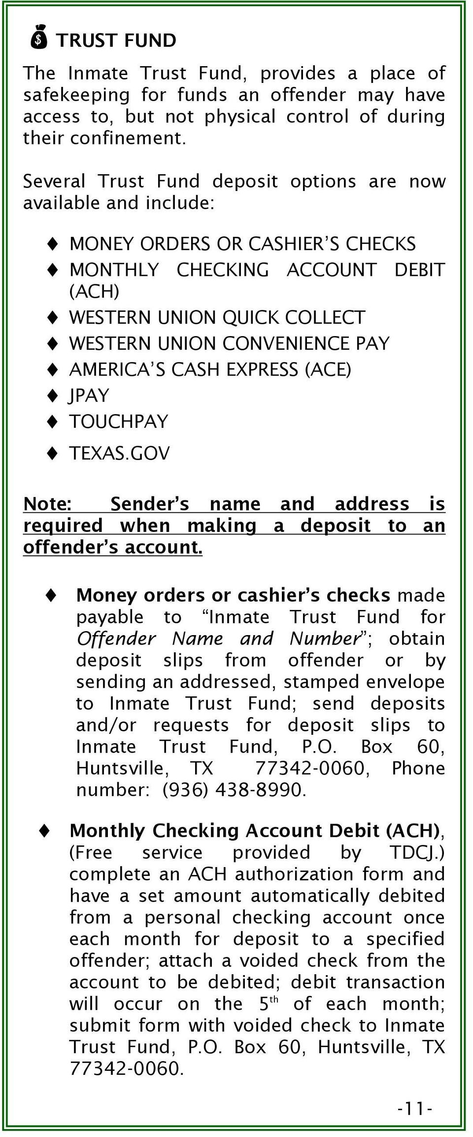 AMERICA S CASH EXPRESS (ACE) JPAY TOUCHPAY TEXAS.GOV Note: Sender s name and address is required when making a deposit to an offender s account.