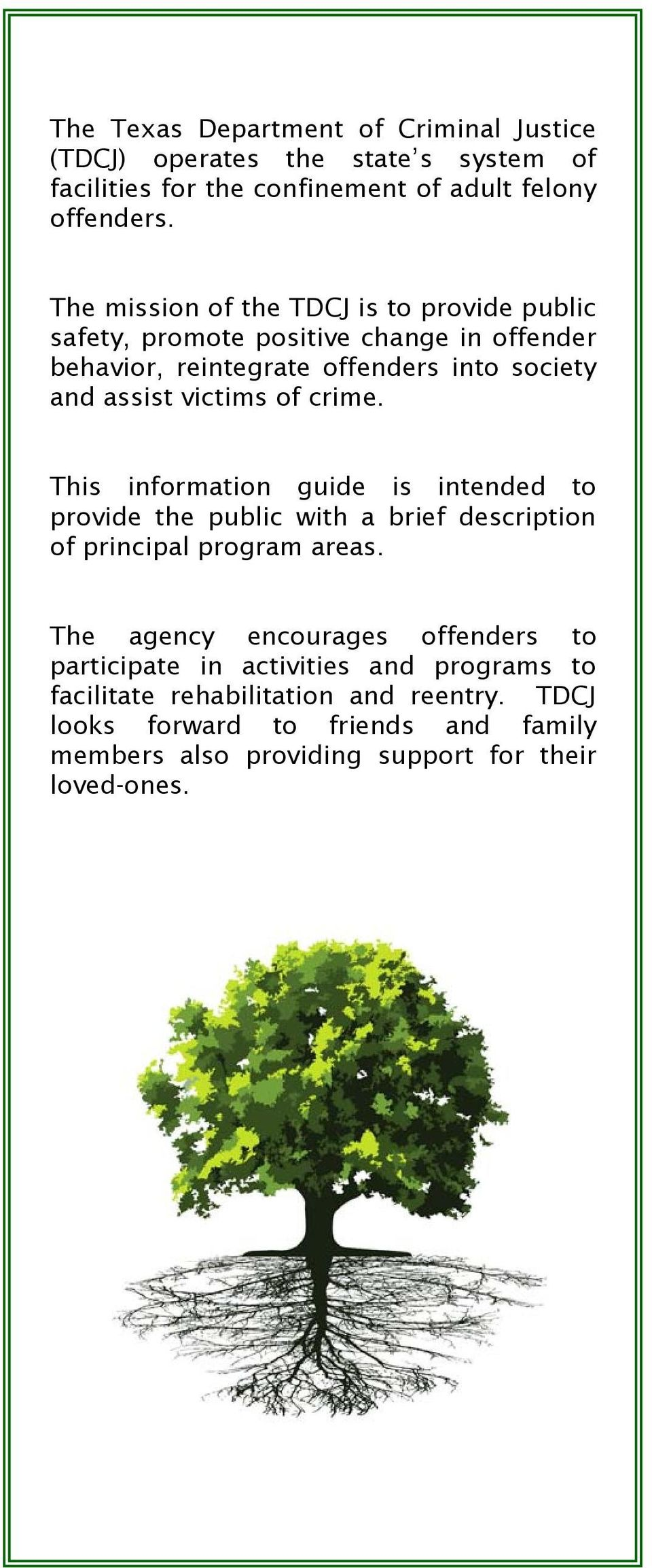 of crime. This information guide is intended to provide the public with a brief description of principal program areas.
