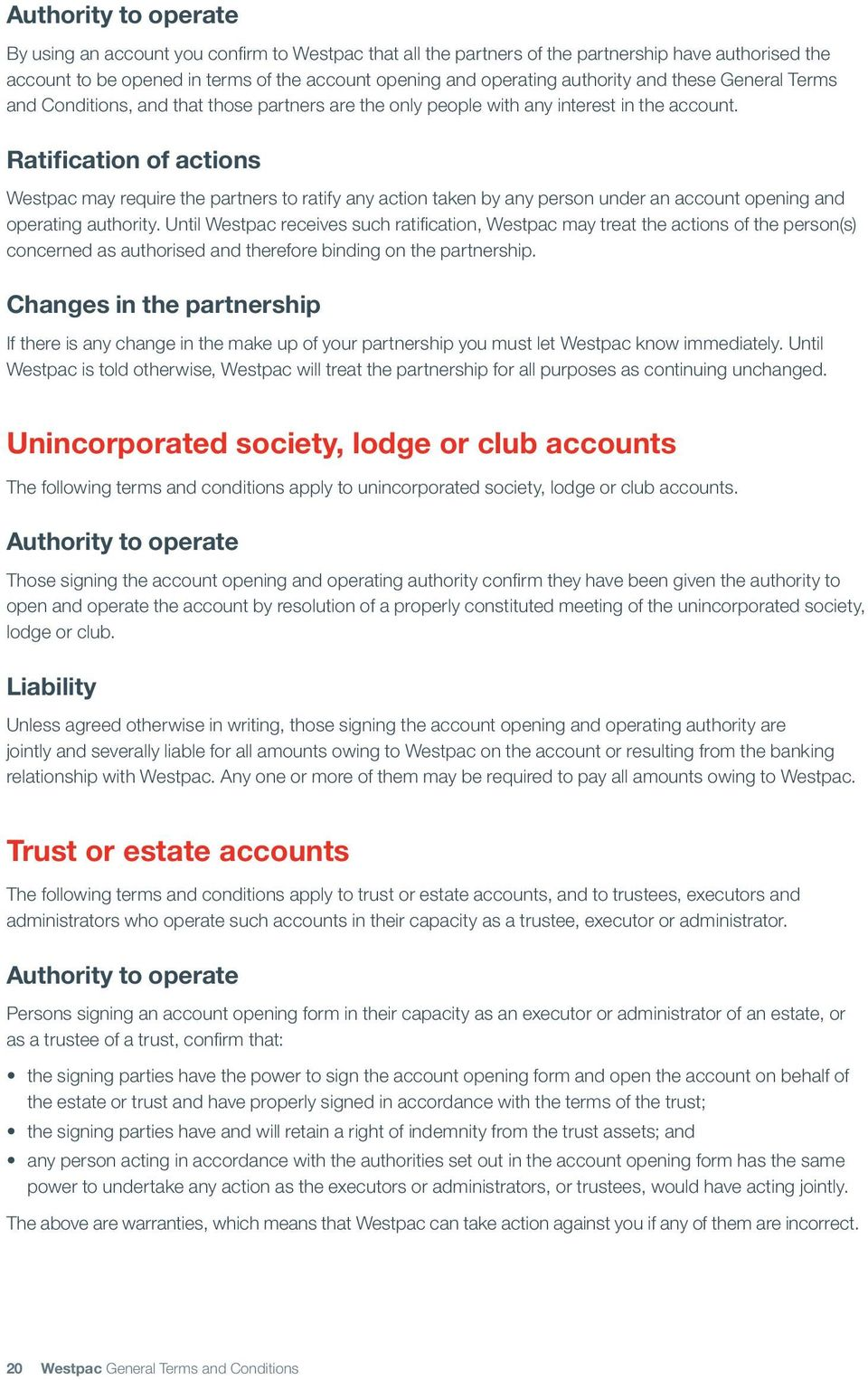 Ratification of actions Westpac may require the partners to ratify any action taken by any person under an account opening and operating authority.